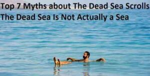 Top 7 Myths about the Dead Sea Scrolls