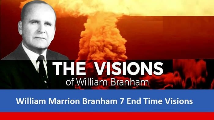 William Marrion Branham 7 End Time Visions