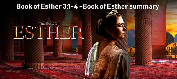 Book of Esther 3:1-4 -Book of Esther summary
