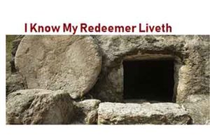 I Know My Redeemer Liveth