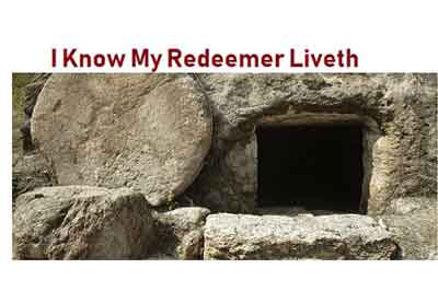 I Know My Redeemer Liveth
