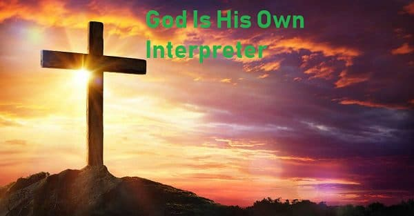God Is His Own Interpreter