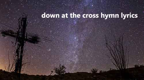 down at the cross hymn lyrics