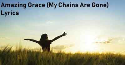 Amazing Grace (My Chains Are Gone) Lyrics