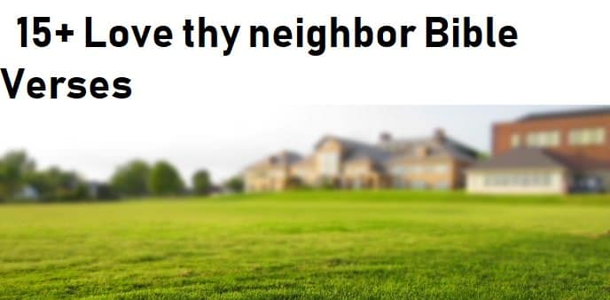 Love thy neighbor Bible Verses