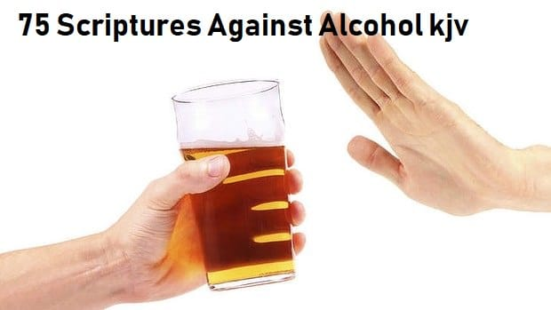 75 scriptures against alcohol