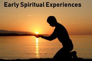 Early Spiritual Experiences