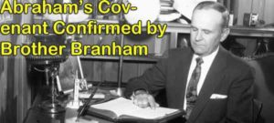 Abraham's Covenant Confirmed by Brother Branham