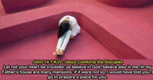 John 14:1 KJV- Jesus Comforts the Disciples