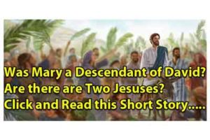Was Mary a Descendant of David? Are there are Two Jesuses