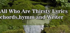 All-Who-Are-Thirsty-Lyrics-1