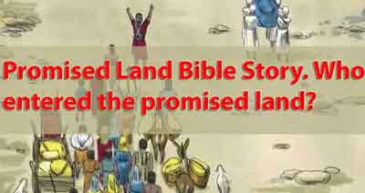Promised Land Bible Story. Who entered the promised land?