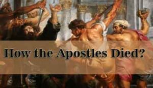 How the Apostles Died ?