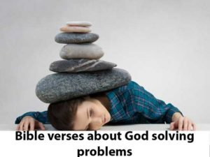 Bible verses about God solving problems