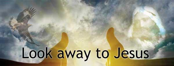 Look-Away-To-Jesus
