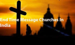 End Time Message Churches In India
