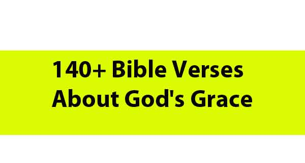 140+ Bible Verses About God's Grace