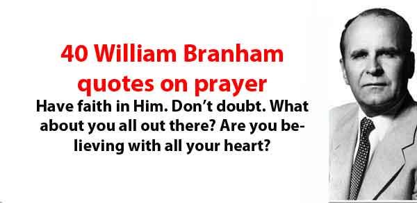 40 William Branham quotes on prayer | End Time Message