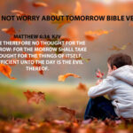 Do Not Worry About Tomorrow Bible Verses