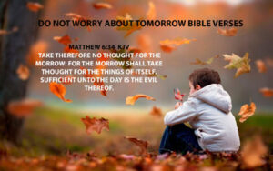 do not worry tomorrow bible verse